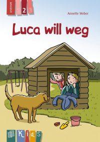 Luca will weg von Annette Weber