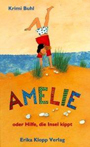 Amelie oder Hilfe, die Insel kippt von Krimi Buhl