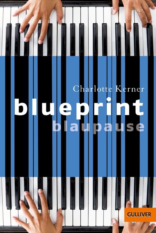 Blueprint - Blaupause von Charlotte Kerner