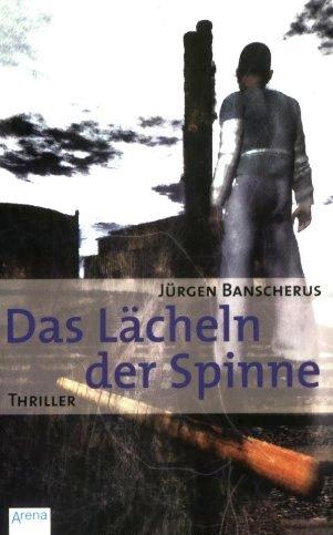 Das Lächeln der Spinne von Jürgen Banscherus