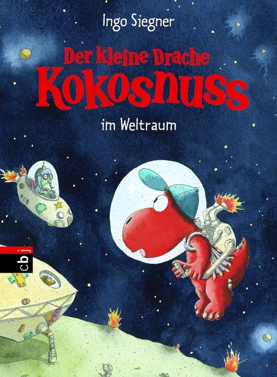 Der kleine Drache Kokosnuss im Weltraum von Ingo Siegner