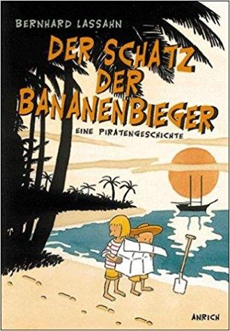 Der Schatz der Bananenbieger von Bernhard Lassahn