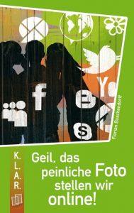 Geil, das peinliche Foto stellen wir online! von Florian Buschendorff
