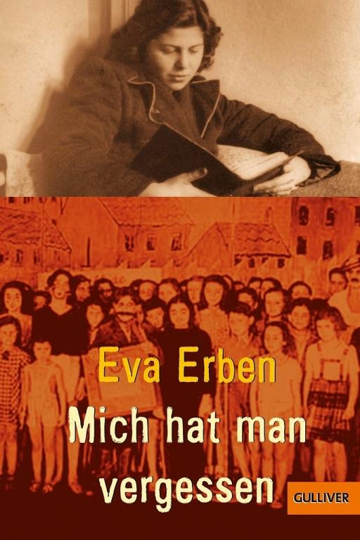 Mich hat man vergessen von Eva Erben