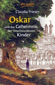 Oskar und das Geheimnis der veschwundenen Kinder von Claudia Frieser