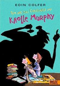 Tim und das Geheimnis von Knolle Murphy von Eoin Colfer