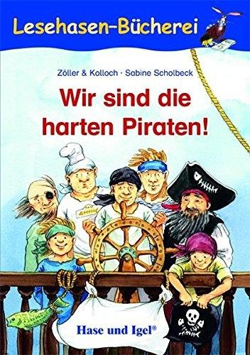 Wir sind die harten Piraten von Elisabeth Zöller und Brigitte Kolloch