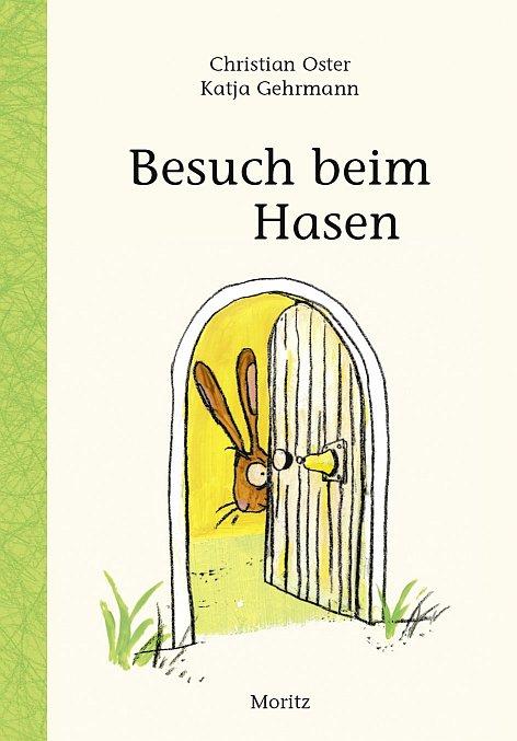 Besuch beim Hasen von Christian Oster (Text) und Katja Gehrmann (Illustrationen)
